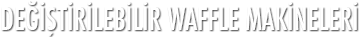 Değiştirilebilir Waffle Plakaları